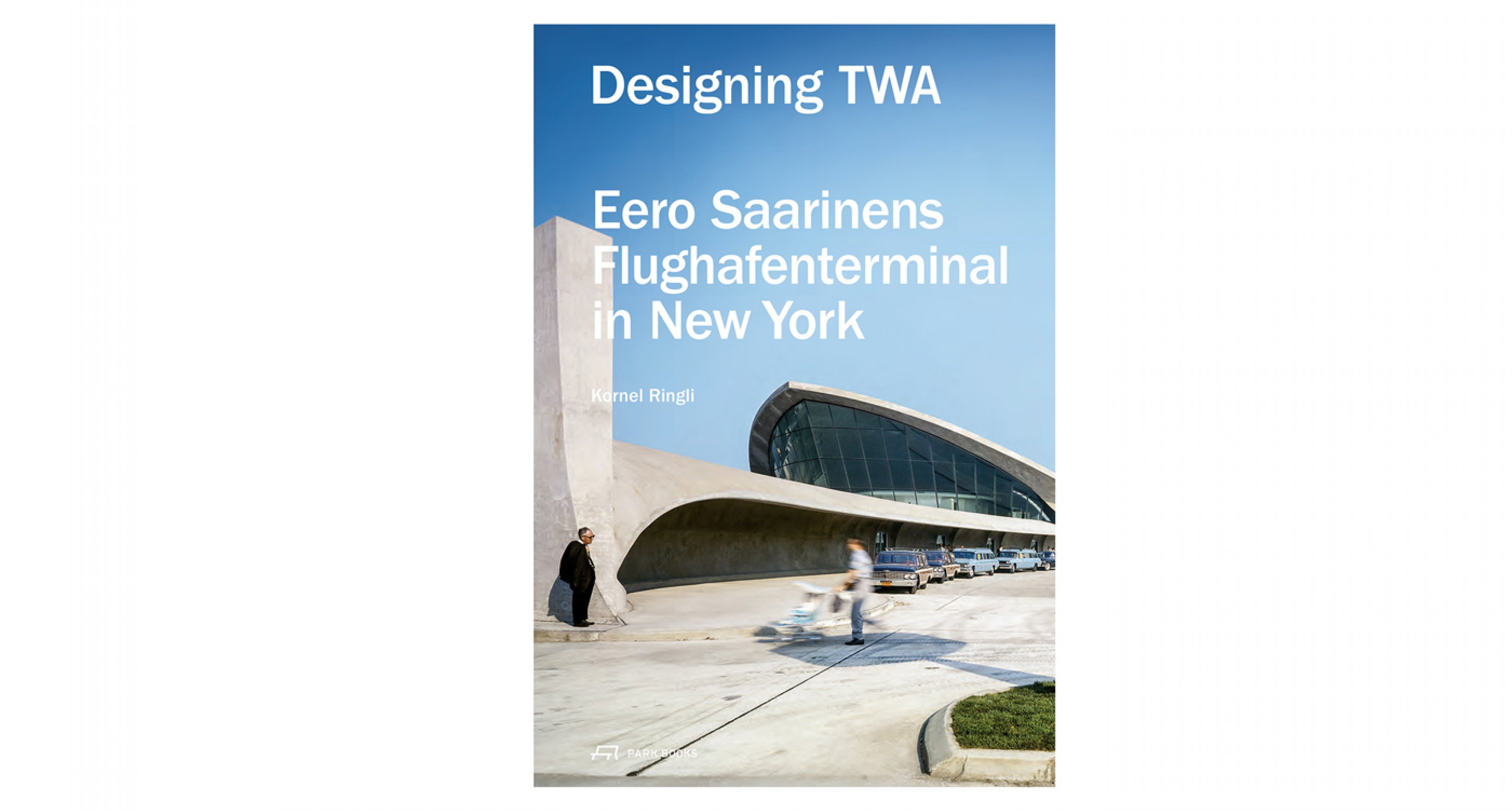 Designing TWA - Eero Saarinens Flughafenterminal in New York