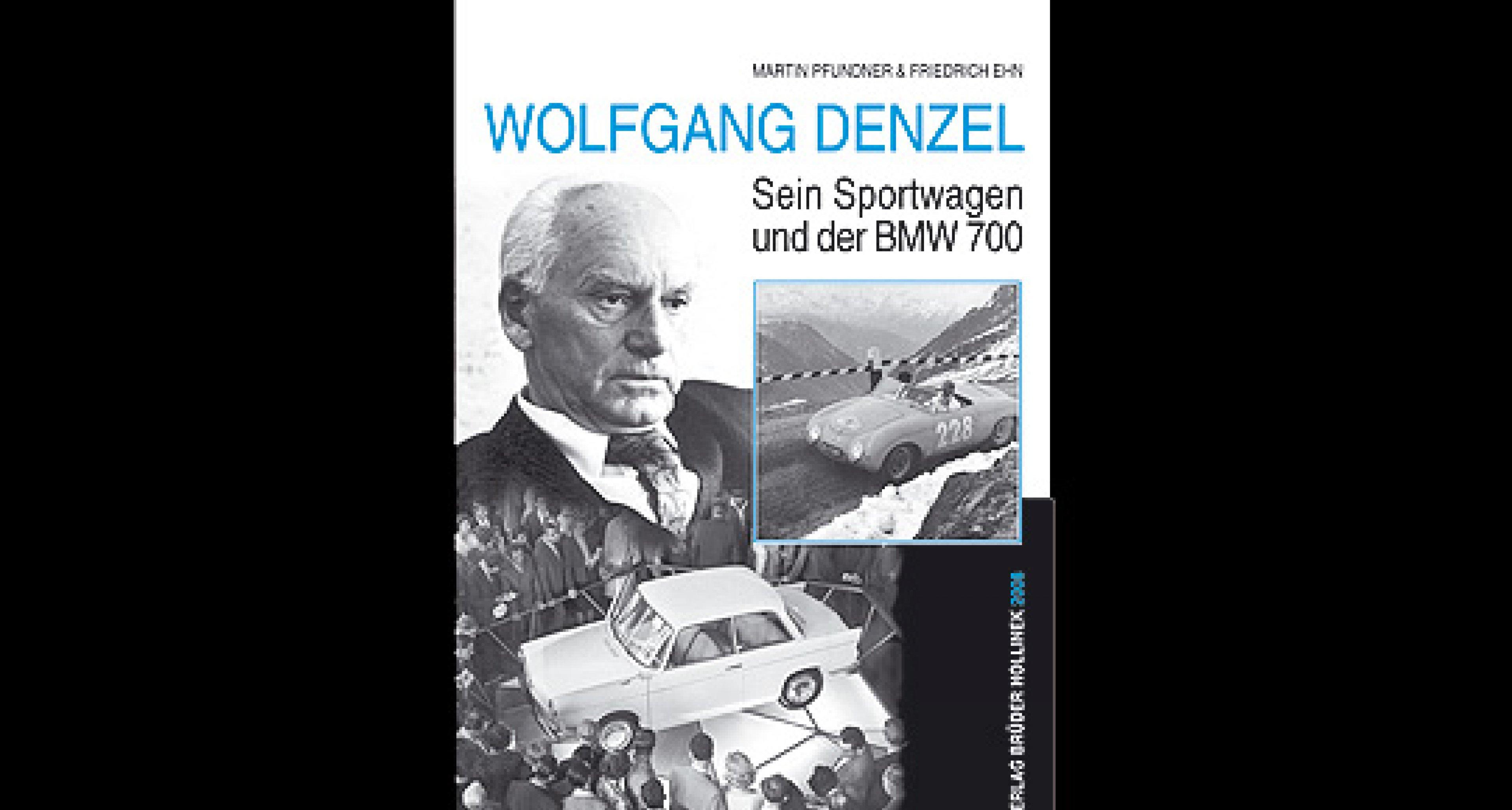 Buchtipp: Wolfgang Denzel – Sein Sportwagen und der BMW 700